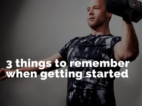 3 things to remember when getting started