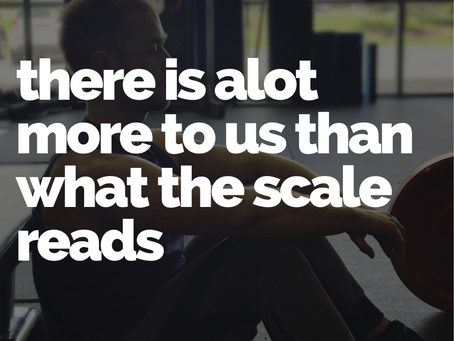 There is a lot more to us than what the scale reads