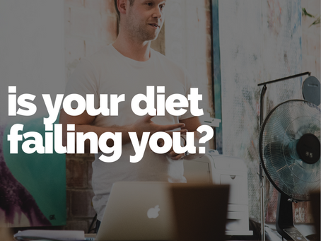 Is your diet failing you?