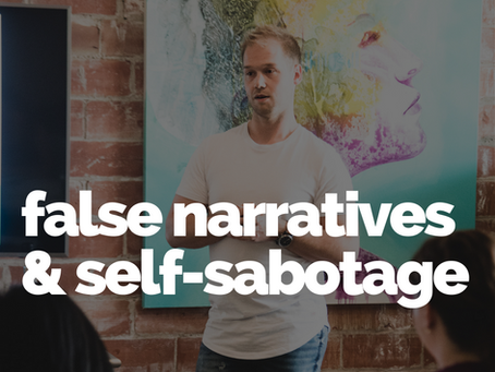 False narratives & Self-sabotage