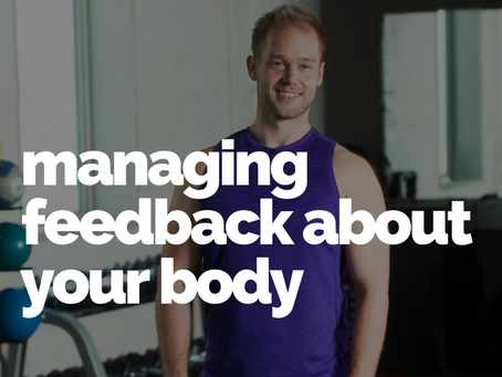How to manage negative feedback about your body, fitness and diet