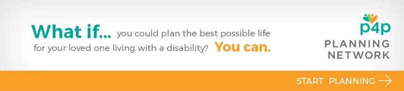 Plan the best life for your loved one. Click now and start planning.