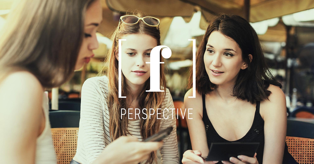 The [ f [ Perspective - Women. Your brand's greatest storytellers.