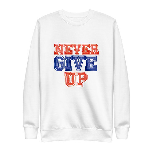 never give up  Fleece Pullover