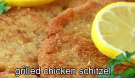Grilled chicken schitzel
