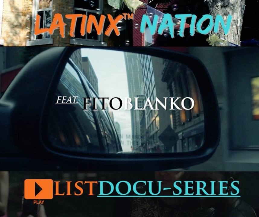 Latinx Nation Playlist Docu-Series: Fito Blanko - Ep.1