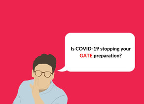Is COVID-19 stopping your GATE preparation?