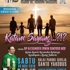 "Seminar Keluarga ""KATANE SAYANG...?!? bersama RP. Alexander Erwin Santoso MSF (Ketua Komisi Kerasula"