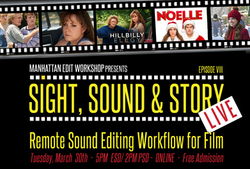 "Sight, Sound & Story: Live Online with ""Remote Sound Editing Workflow for Film"""