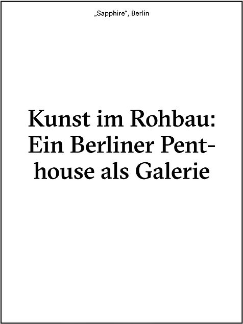 """Kunst in Libeskind's Sapphire: Ein Berliner Penthouse als Galerie für Paul Schrader's Werk """"The Weekend"""""""