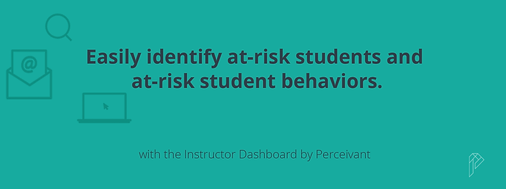 Perceivant announces the launch of a world-class Student Risk Assessment dashboard that provides higher education instructors with an easier way to identify and support at-risk students.