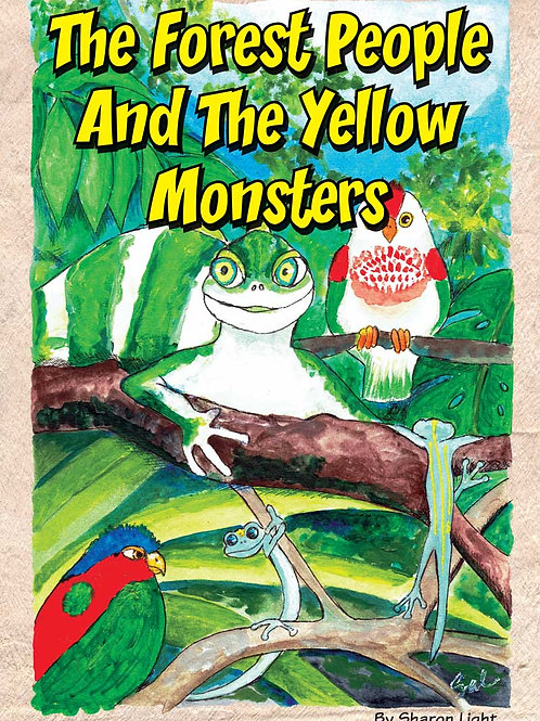 THE FOREST PEOPLE AND THE YELLOW MONSTERS