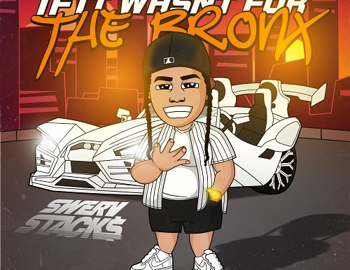 Swerv Stacks - If It Wasn't For The Bronx Hosted By Dj Lazy K.