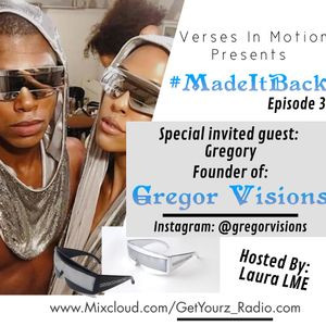 Made It Back Guest: Gregory GregorVisions