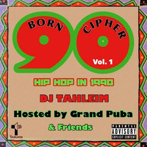 born cipher ( Hip Hop in 1990) vol.1 & 2 hosted by grand puba and friends.