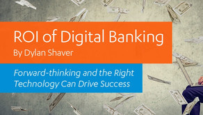 ROI of Digital Banking - Forward-thinking and the Right Technology Can Drive Success