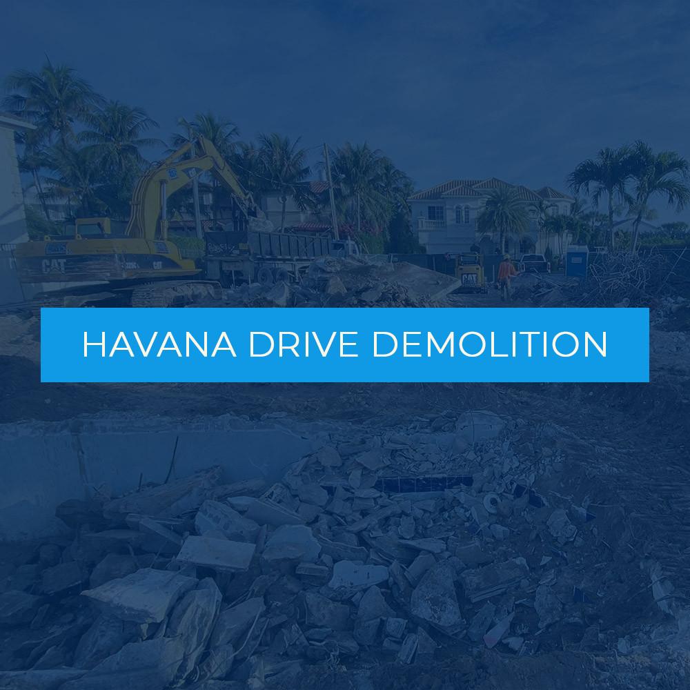 Havana Drive Demolition