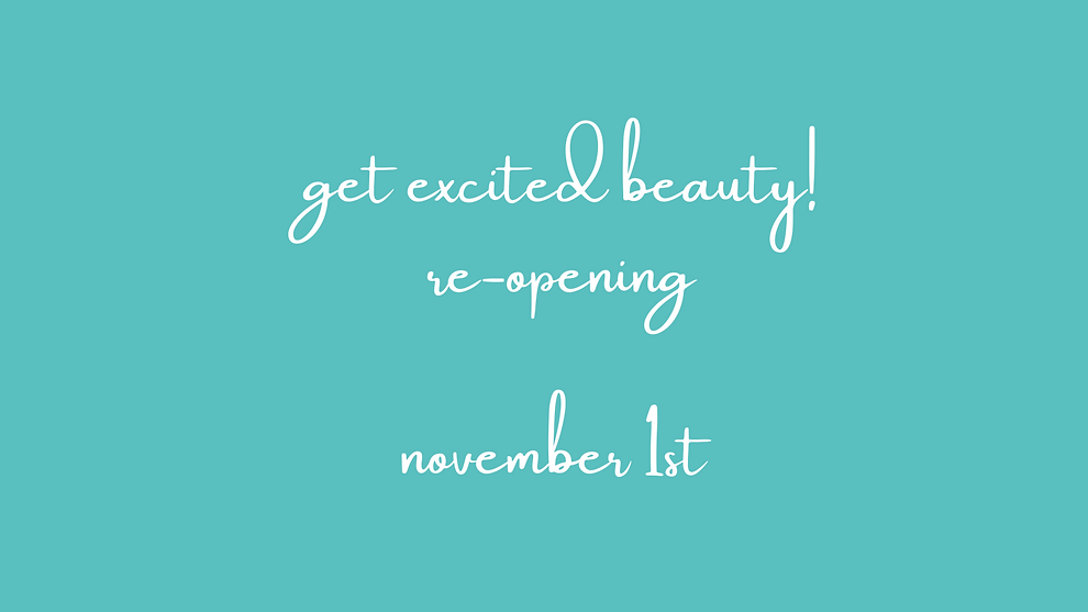 get excited beauty! re-opening november 1st 2021 (Facebook Event Cover).png