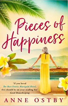 Pieces of Happiness by Anne Ostby, a novel of friendship, hope and chocolate.  This is the cover for the UK edition.