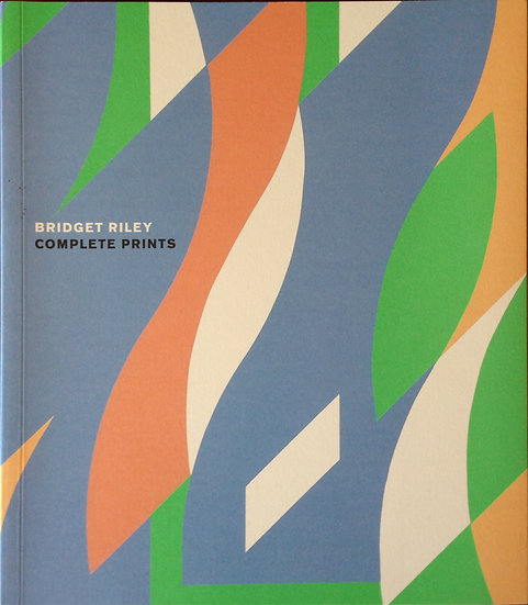The Complete Prints: Bridget Riley (signed)