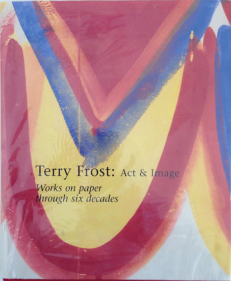 Terry Frost: Act & Image