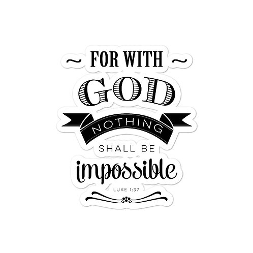 Sticker - Nothing is Impossible, Luke 1:37