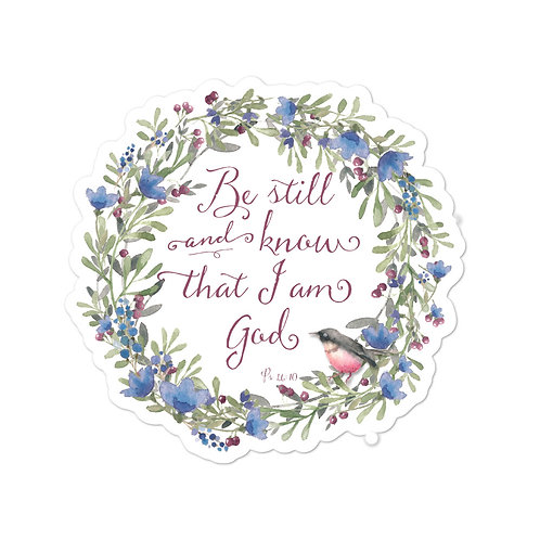 Sticker - Be Still and Know - Psalm 46:10
