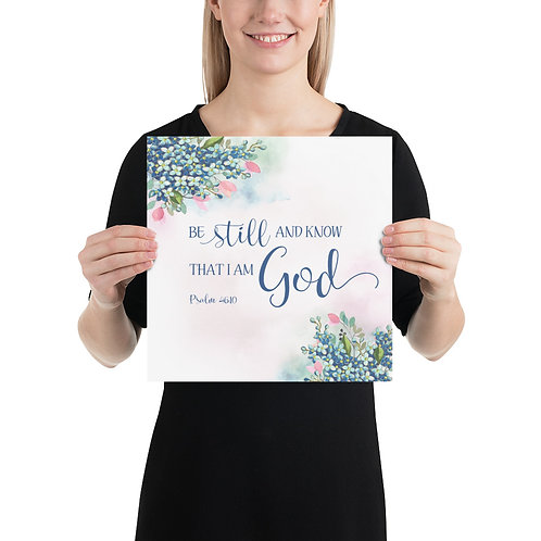 Poster - Be Still and Know that I am God, Ps 46:10