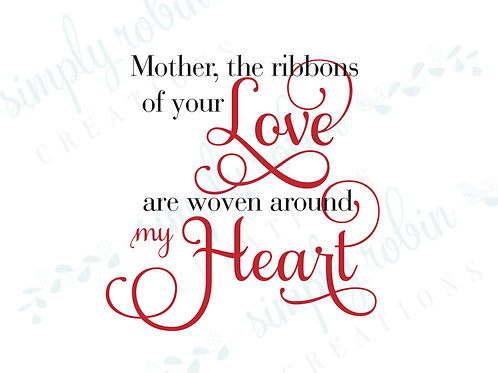 Clip Art - Mother the Ribbons of your Love are Woven around my Heart