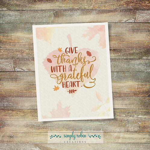 Printable - Give Thanks with a Grateful Heart