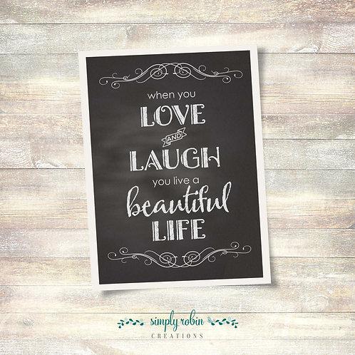 Printable - Love and Laugh, Beautiful Life, chalkboard