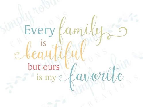 Clip Art - Every family is beautiful but ours is my favorite