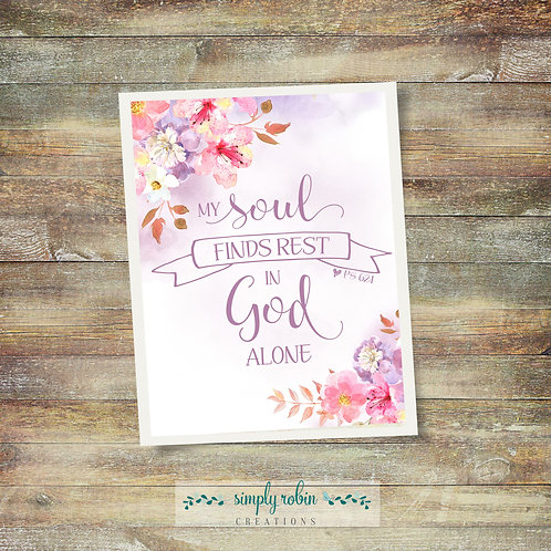 Printable - My Soul Finds Rest in God Alone, Ps 62:1