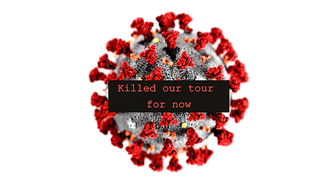 Corona killed our tour