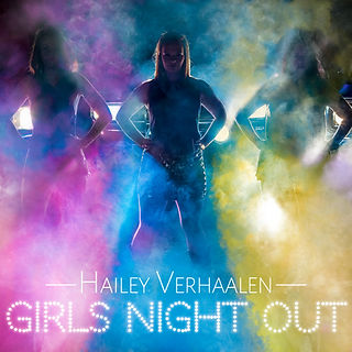 Hailey Verhaalen - Girls Night Out