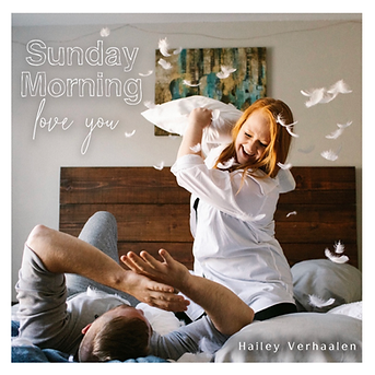 Hailey Verhaalen  -  Sunday Morning Love