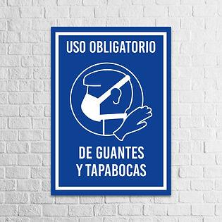 Señalización Protocolos de Seguridad - Covid 19 - USO Obligatorio de Guantes y Tapabocas