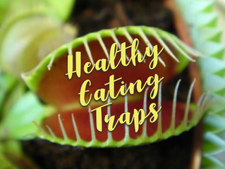 Healthy Eating Traps