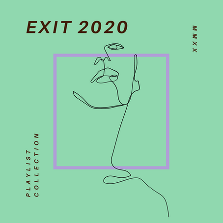 2020: Pls Exit - Spotify Playlists For The End Of The Year