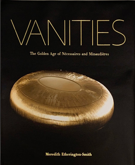 Vanities: The Golden Age of Nécessaires and Minaudières