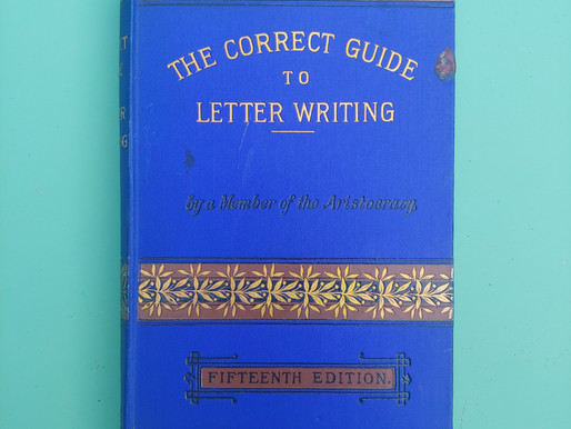 """Writing Through the Decades: """"The Correct Guide to Letter Writing"""" (1890s)"""
