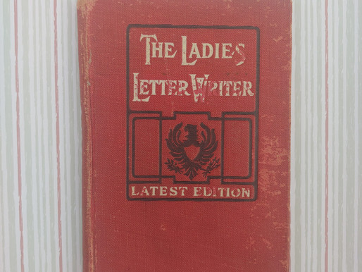 """Writing Through the Decades: """"The Ladies Letter Writer""""(1900s)"""
