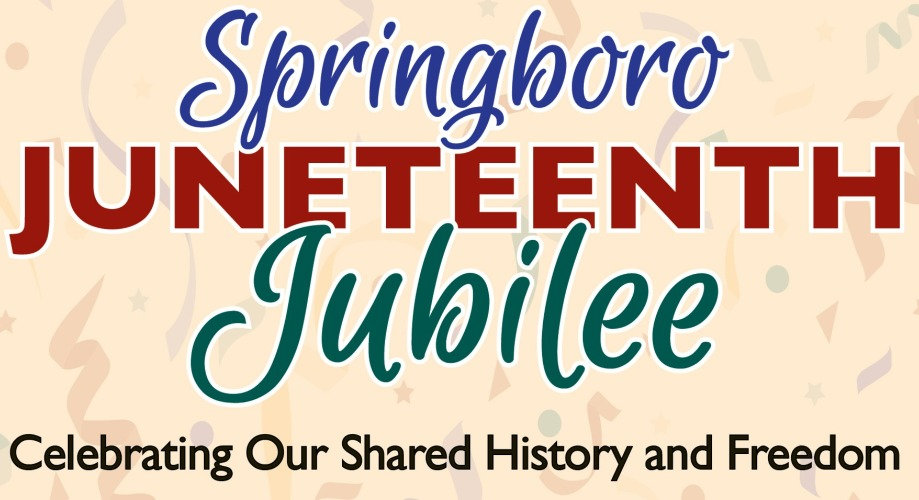 Springboro Juneteenth Jubilee Celebrating Our Shared History