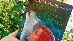 """""""Wszystko zostaje w rodzinie"""" – Aneta Jadowska"""
