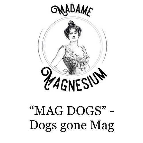 """Mag Dog""- Magnesium for dogs"
