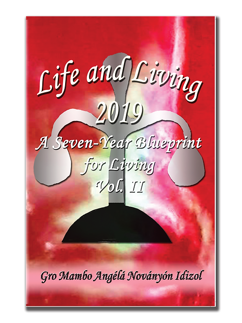 Life and Living 2019 : A Seven-Year Blueprint for Living