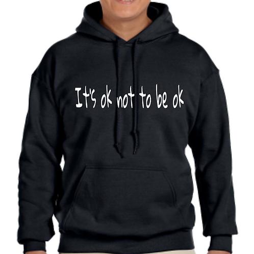 "Black""Its Ok Not To Be Ok"" Hoodie"