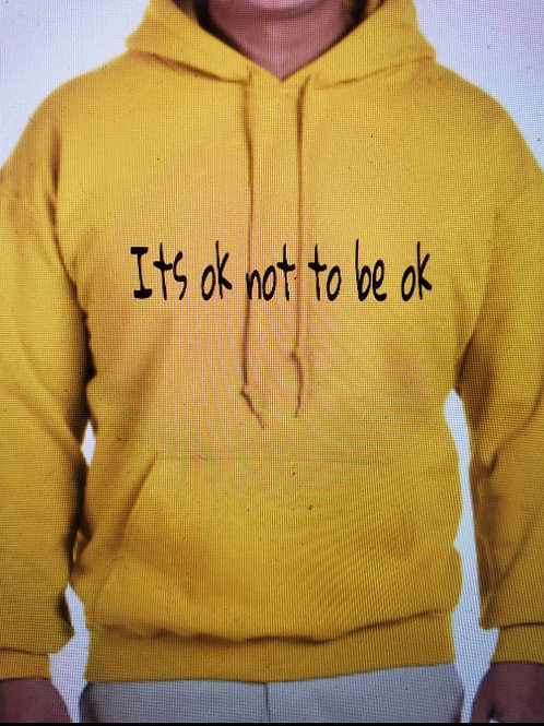 """Gold """"Its Ok Not To Be Ok"""" Hoodie"""