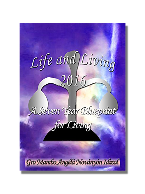 Life and Living 2016: A Seven Year Blueprint for Living