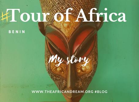 STAGE 02 #BENIN FEEDBACK TOUR OF AFRICA IN 55 WEEKS